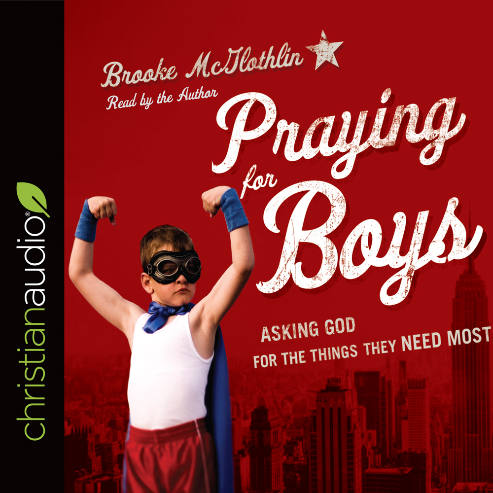 Praying for Boys : Asking God for the Things They Need Most
