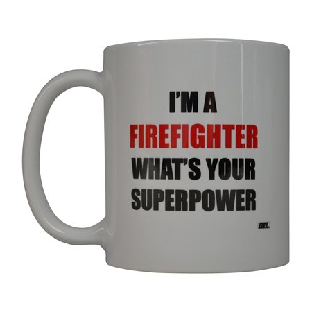Rogue River Funny Coffee Mug Best I'M A Firefighter Whats Your Superpower Novelty Cup Great Gift Idea For Fire Fighter FD Fire Department (The Best Superpower 94)