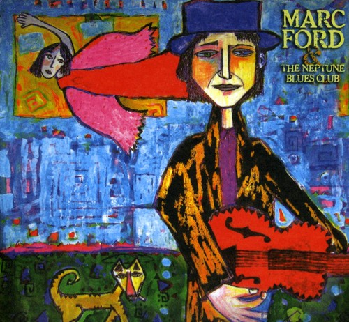 Marc Ford & The Neptune Blues Club - Marc Ford & The Neptune Blues Club
