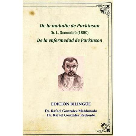 de La Enfermedad de Parkinson, Dr. L. Denombre 1880: Edicion Bilingue (de La Maladie de Parkinson) by