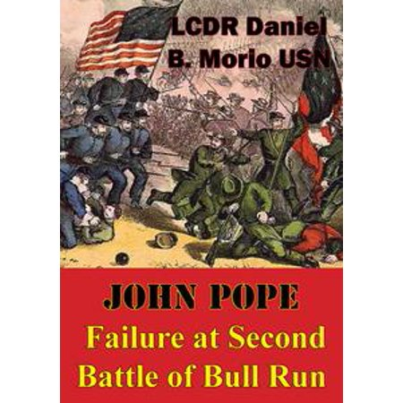 John Pope - Failure At Second Battle Of Bull Run -