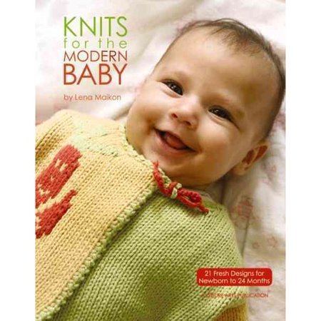 Knits for the Modern Baby: 21 Fresh Designs for Newborn to 24 Months
