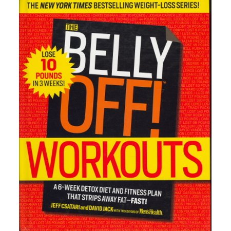 The Belly Off! Workouts: A 6-Week Detox Diet and Fitness Plan That Strips Away Fat -