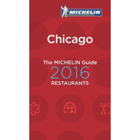 The Michelin Red Guide 2016 Chicago: Restaurants