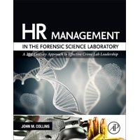 HR Management in the Forensic Science Laboratory: A 21st Century Approach to Effective Crime Lab Leadership (Hardcover)