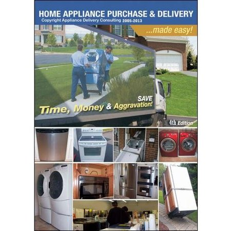 Home Appliance Purchase And Delivery. Made Easy!: 4th Edition