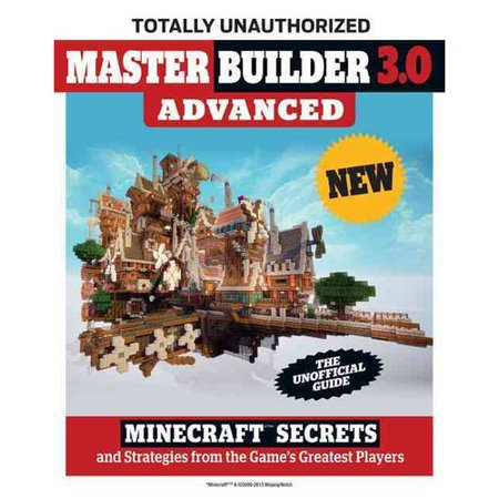 Master Builder 3 0 Advanced  Minecraft Secrets And Strategies From The Games Best Players