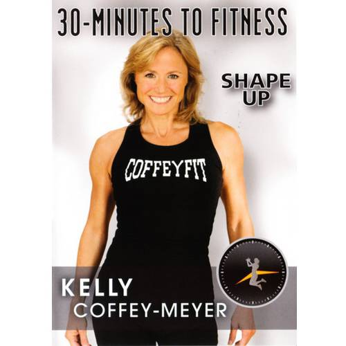 30-Minutes To Fitness Shape Up With Kelly Coffey-Meyer by Bayview/widowmaker