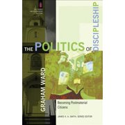 The Politics of Discipleship (The Church and Postmodern Culture) - eBook