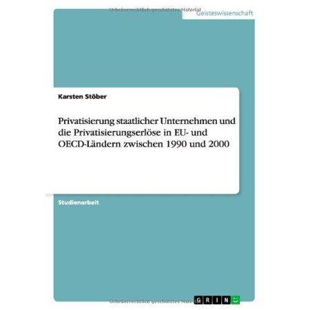 Privatisierung Staatlicher Unternehmen Und Die Privatisierungserlose in Eu- Und OECD-Landern Zwischen 1990 Und 2000 - image 1 of 1