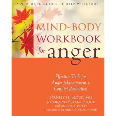 Mind-Body Workbook for Anger : Effective Tools for Anger Management and Conflict