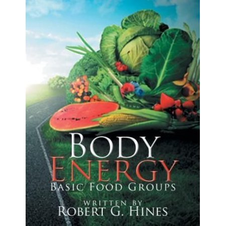 Body Energy  Basic Food Groups