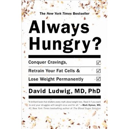 Always Hungry? : Conquer Cravings, Retrain Your Fat Cells, and Lose Weight