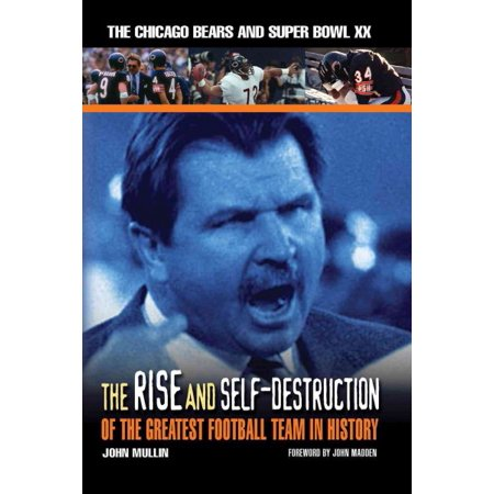 The Rise   Self Destruction Of The Greatest Football Team In History   The Chicago Bears And Super Bowl Xx