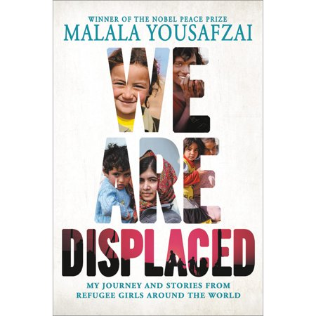 We Are Displaced : My Journey and Stories from Refugee Girls Around the