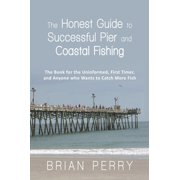 The Honest Guide to Successful Pier and Coastal Fishing - eBook