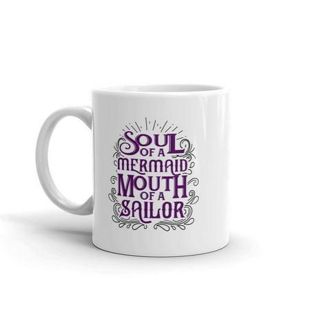 Funny Humor Novelty Soul Of A Mermaid Mouth Of A Sailor 11oz Ceramic Coffee Tea Mug Cup ()
