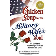 Chicken Soup for the Military Wife's Soul: Stories to Touch the Heart and Rekindle the Spirit (Chicken Soup for the Soul) (Paperback)