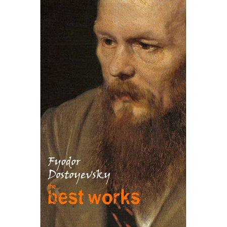 Fyodor Dostoyevsky: The Best Works - eBook
