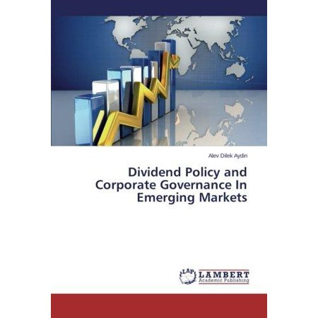 (Dividend Policy and Corporate Governance in Emerging Markets)