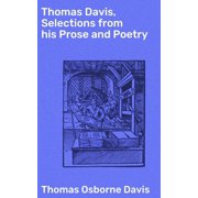 Thomas Davis, Selections from his Prose and Poetry - eBook
