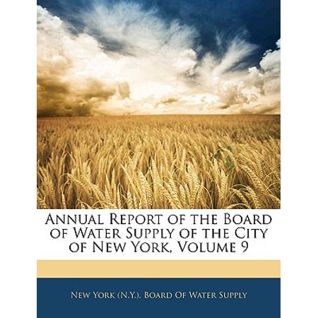 Annual Report of the Board of Water Supply of the City of New York, Volume 9 (City Supplies)