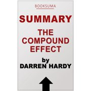 Summary: The Compound Effect by Darren Hardy - eBook