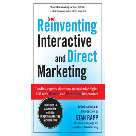 Reinventing Interactive and Direct Marketing: Leading Experts Show How to Maximize Digital ROI with iDirect and iBranding Imperatives - eBook