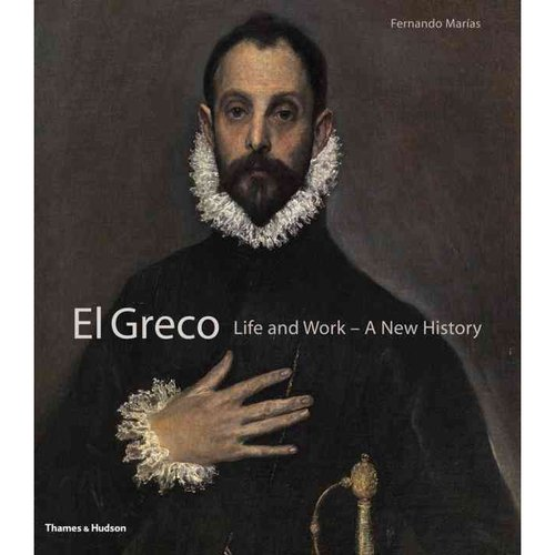 El Greco: Life and Work - A New History