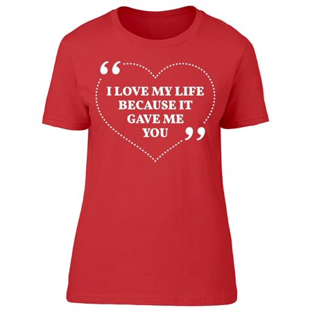 Love My Wite It Gave Me You Tee Women's -Image by Shutterstock