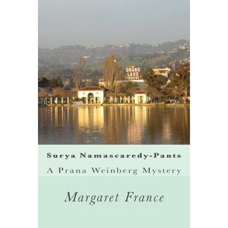 Surya Namascaredy-Pants : A Prana Weinberg