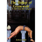 The Bishop of Grunewald : A Tale from the Dungeon