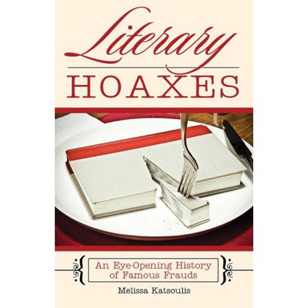 Literary Hoaxes : An Eye-Opening History of Famous Frauds (Famous Couples In History Halloween)
