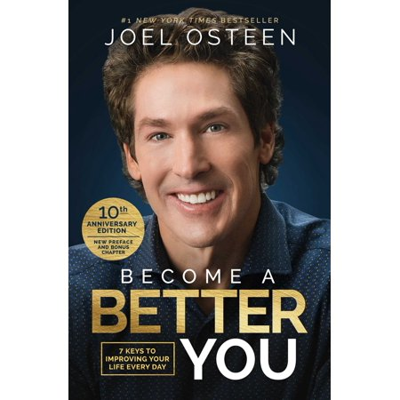 Become A Better You : 7 Keys to Improving Your Life Every Day: 10th Anniversary (Taking Charge Of Your Fertility 10th Anniversary Edition)