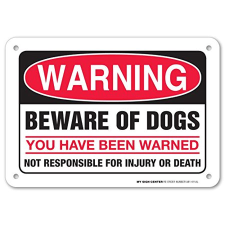 Warning Beware of Dogs You Have Been Warned Not Responsible For Injury or Death Sign - 10