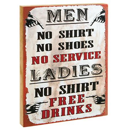 Men No Shirt No Service...Ladies No Shirt Free Drinks Block Sign by Ohio Wholesale - Skirt Wholesale