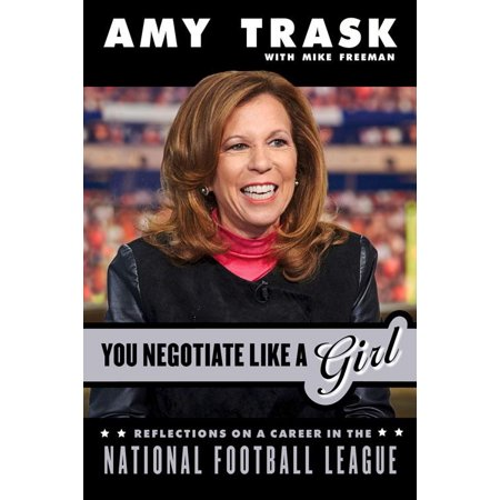 You Negotiate Like a Girl: Reflections on a Career in the National Football League (Hardcover) (Football On A Stick)