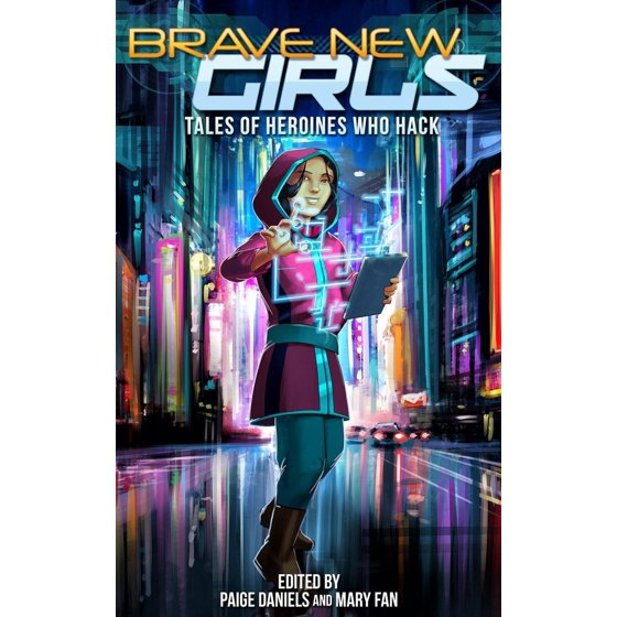 Brave New Girls: Tales of Heroines Who Hack - eBook