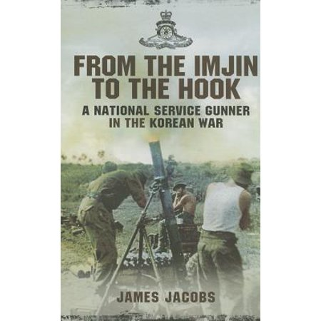 Korean War Service Medal - From the Imjin to the Hook : A National Service Gunner in the Korean War