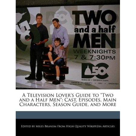 A Television Lover's Guide to Two and a Half Men : Cast, Episodes, Main Characters, Season Guide, and (Two And A Half Men Cast Melissa)