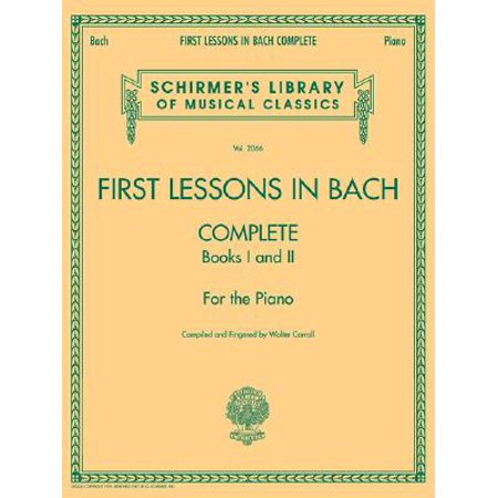 First Lessons in Bach Complete : Books I and II for the