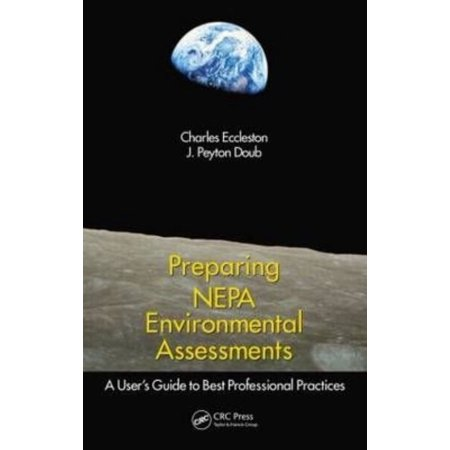 Managing and Preparing Environmental Assessments: A Comprehensive Guide to Nepa Eas and International Environmental Impact Assessment, Second Edition