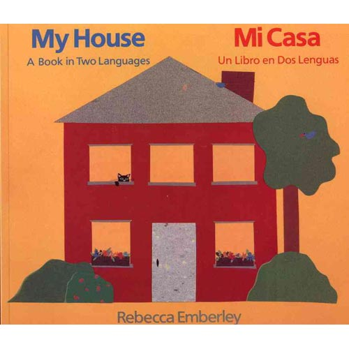 My House/Mi Casa: A Book in Two Languages/Mi Casa : UN Libro En DOS Lenguas