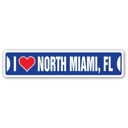 I LOVE NORTH MIAMI, FLORIDA Street Sign fl city state us wall road décor gift](Miami Gardens Fl)