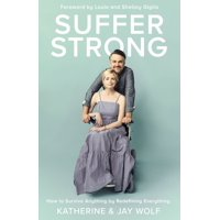 Suffer Strong: How to Survive Anything by Redefining Everything (Hardcover)