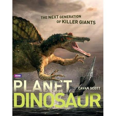 Planet Dinosaur : The Next Generation of Killer Giants