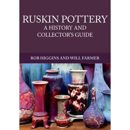 Ruskin Pottery : A History and Collectors - Mccoy Pottery Collectors