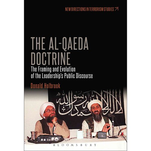 The Al-Qaeda Doctrine: The Framing and Evolution of the Leadership's Public Discourse