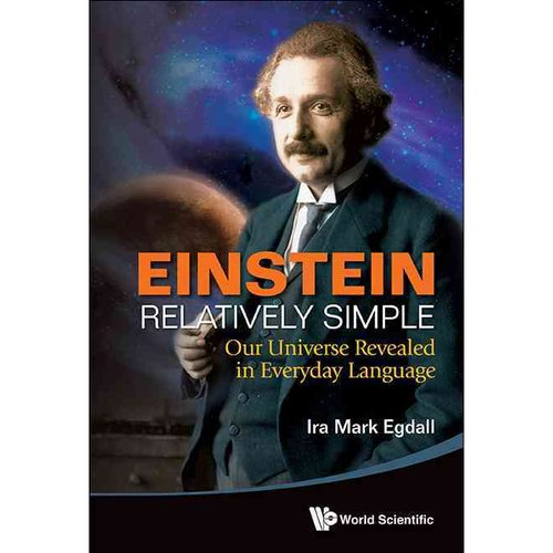 Einstein Relatively Simply: Our Universe Revealed in Everyday Language