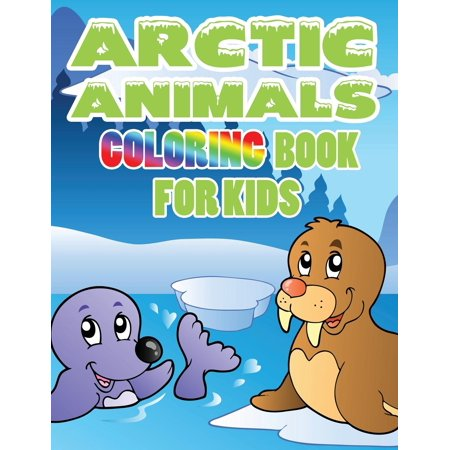 Arctic Animals : Coloring Book for Kids